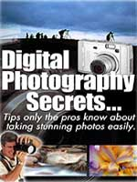 Digital Photography Secrets - Tips Only The Pros Know About Taking Stunning Photos Easily