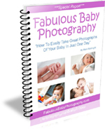 Fabulous Baby Photography - How To Easily Take Great Photographs Of Your Baby In Just One Day